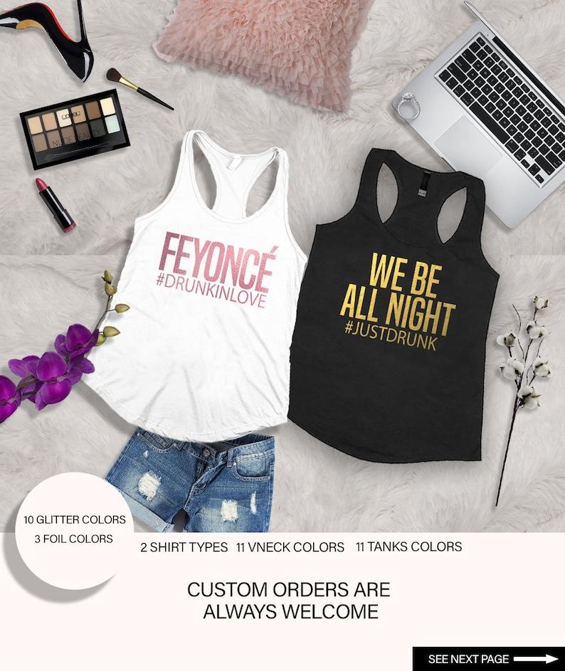 73599b982b8 Feyonce Shirt We Be All Night Shirts Bachelorette Party