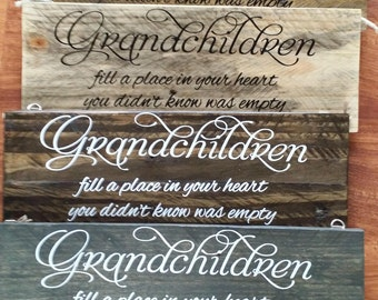 Grandchildren Fill A Place In Your Heart Wood Sign- Mother's Day, Christmas, Birthday, Grandmother