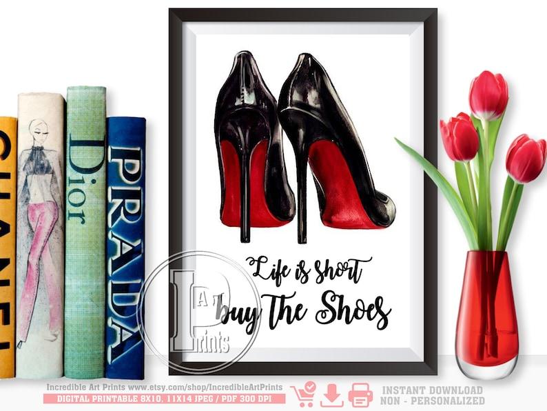 edaddbacc73c5 Christian Louboutin, Life Is Short Buy the Shoes Print, Louboutin Shoes  Fashion Quote, Girl Boss Art Print