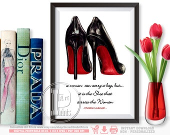 Christian Louboutin, the shoes that carries the Woman, Louboutin Shoes Fashion Quote, Quote Foil Print Art Typography, INSTANT DOWNLOAD