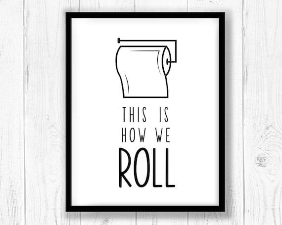 This Is How We Roll Svg Bathroom Wall Art Svg Bathroom
