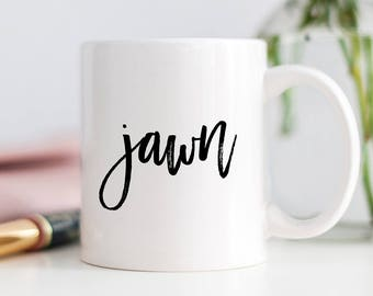 Jawn Mug, Philly Slang Mug, Jawn Coffee Mug, Philly Coffee Mug, Funny Coffee Mug, Philly, New House Gift, Moving Gift, Apartment Gift