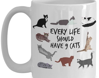 Every Life Should Have 9 Cats 15 oz. White Mug - Gift for Cat Lovers