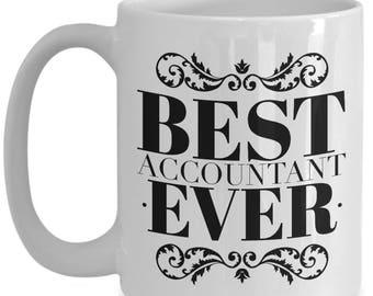 Best Accountant Ever Mug - Gift Idea- Ceramic Coffee Cup 15 oz