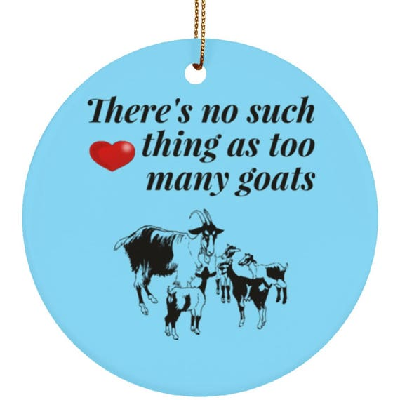 Goat Christmas Ornament.Goat Christmas Ornament There S No Such Thing As Too Many Goats Funny Gift Idea For Crazy Goat Lady