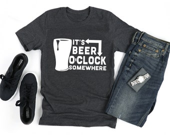 4aab4c572a Its Beer O-Clock Somewhere Shirt Beer Shirt Funny Adult Tees Drinking Shirt  Women's Funny Tee Men's Funny Tee Humor Tee Party Shirt