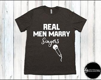 Real Men Marry Singers Shirt Funny Singer Shirt Wedding Gift for Husband Wedding Shirt Gift for Husband Shirt Singer Shirt