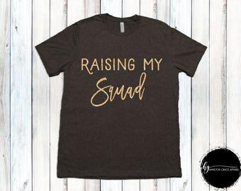 Raising My Squad Shirt Mom Shirt Gift for Mom New Mom Shirt New Mommy Shirt Trendy Mama Shirt New Mom Gift Gift for Mom