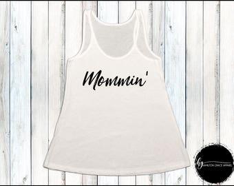 Mommin' Shirt Mom Shirt Gift for Mom New Mom Shirt New Mommy Shirt Trendy Mama Shirt New Mom Gift Gift for Mom Mom Tank