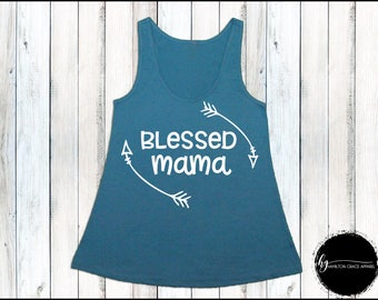 Blessed Mama Shirt Mom Shirt Gift for Mom New Mom Shirt New Mommy Shirt Trendy Mama Shirt New Mom Gift Gift for Mom Mom Tank New Mom Gift
