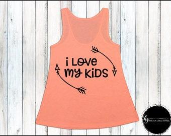 I Love my Kids Shirt Mom Shirt Gift for Mom New Mom Shirt New Mommy Shirt Trendy Mama Shirt New Mom Gift Gift for Mom Mom Tank New Mom Gift