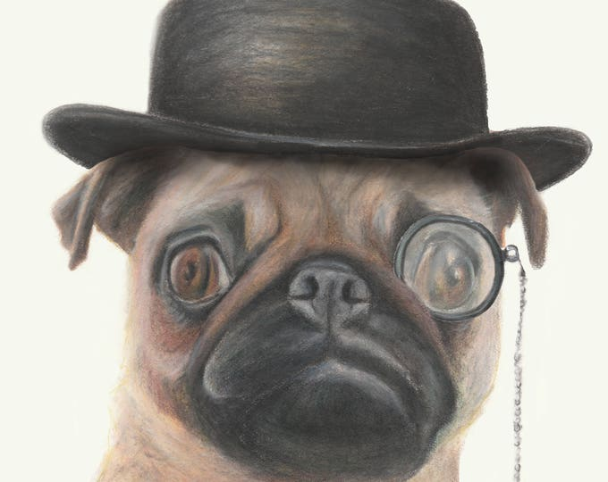 Funny pug - Pug art wearing bowler hat and monocle. Funny wall art. great gift for teenager. Boys room, girls room. Dog art print.