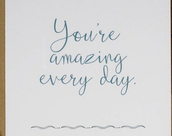 You're Amazing Every Day Birthday Card