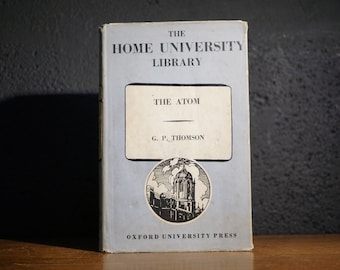 The Atom by G. P. Thomson, 1937 Vintage Chemistry Science Book