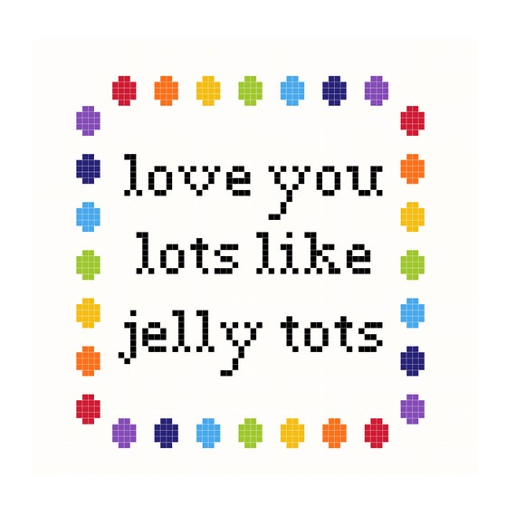 Love You Lots Like Jelly Tots Cross Stitch Pattern Digital Etsy