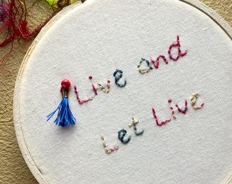 Embroidery Hoop Art, Embroidery Art, Embroidery Hoop, Hand Embroidery, Live and Let Live, Wall Art, Home Decor