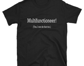 Multifunctioneer -  Unisex T-Shirt