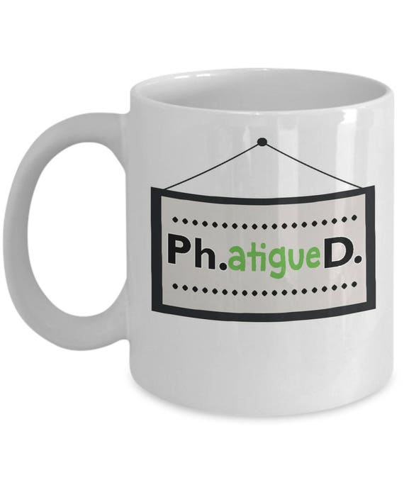 Funny Phd Mug Gift For Doctor PhD Dissertation