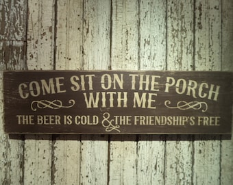 Hand Stenciled wood Come sit on the Porch Sign
