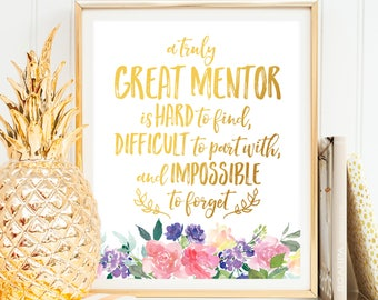 Mentor Gift A truly great mentor PRINTABLE Quote Mentor Appreciation Mentor Birthday Mentor Thank You Mentor Retirement Mentor Wall Art Sign