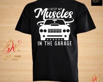 19d7cbe49 I Keep my Muscles in My Garage T-shirt, funny tee, prince tee, custom dad  tee, custom car shirt, king, great dad tee, chevy cars, car lover