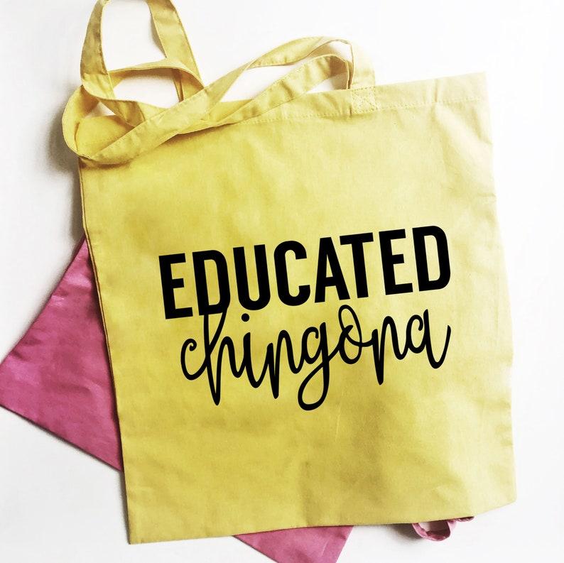 Educated Chingona Tote