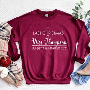 Bride to Be Christmas jumper Last Christmas As A Miss jumper