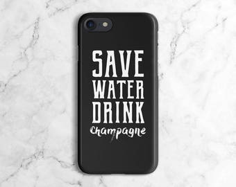 Black Save Water Drink Champagne Tumblr Phone Case for iPhone 6 / 6S / 6 Plus, iPhone 7 / 7 Plus, Samsung Galaxy S8 | DLC281