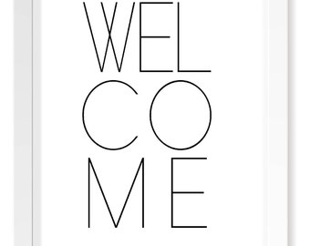 Welcome Minimalistic Print / Scandinavian Monochrome Home Art / Black and White Welcome House Quote Print