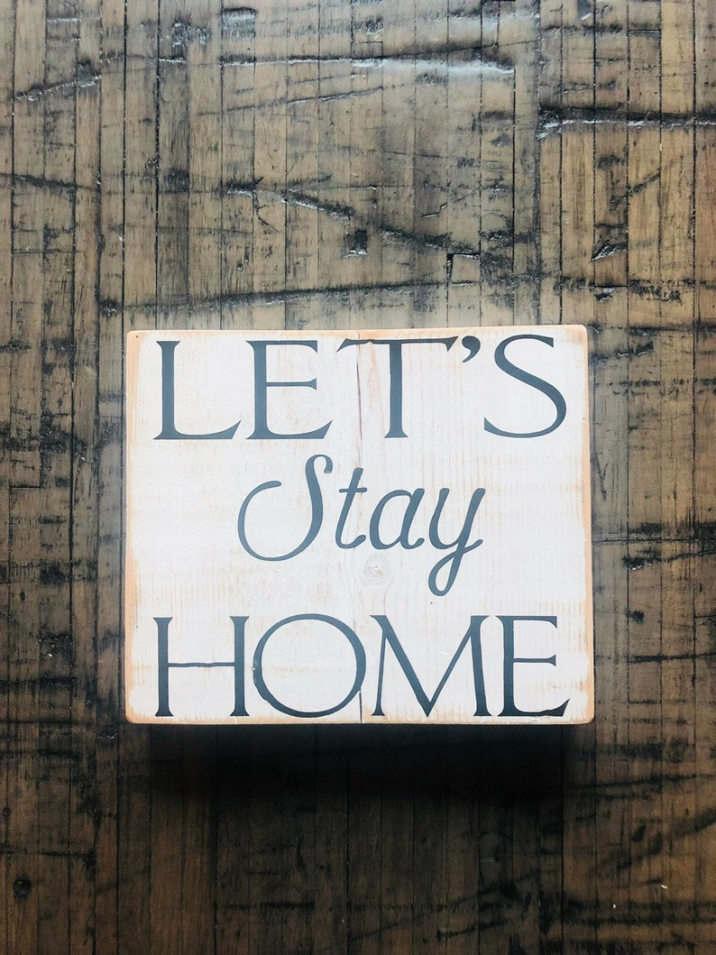 Rustic Farmhouse Wood Decor Indoor Outdoor Let S Stay Home White Wash Custom Sign Unique Signs Cozy House Decorations Chipped Paint Distress