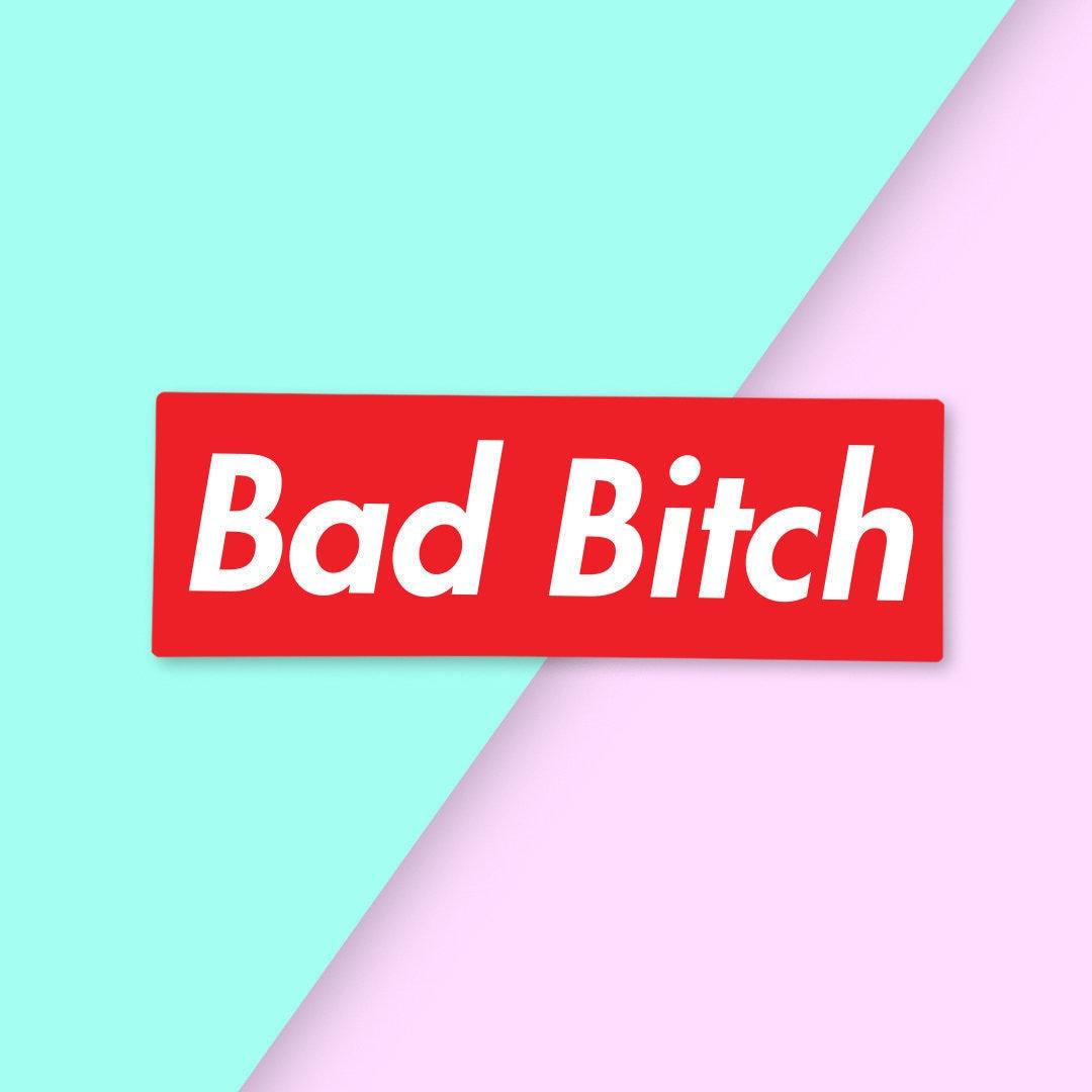 Bad Bitch Supreme Logo Inspired Sticker Etsy