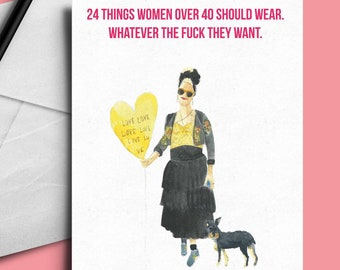 Greetings card - 20 things women over 40 should wear. Whatever the fuck they want. #feminism #feminist #bodiposi #bodypositive #fashion