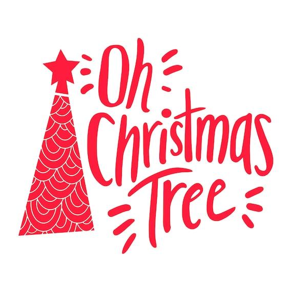 Oh Christmas Tree.Oh Christmas Tree Svg