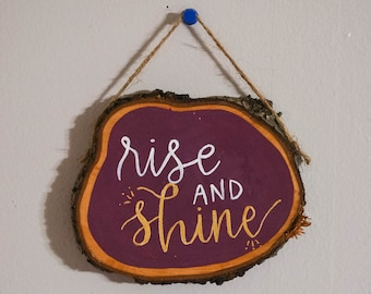 Rise and Shine Small Hand Painted Tree Slice Wall Decor