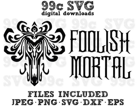 Foolish Mortals Disney Svg Dxf Png Vector Cut File Cricut Etsy