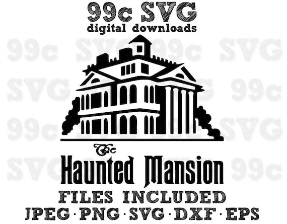 Haunted Mansion Disney Svg Dxf Png Vector Cut File Cricut