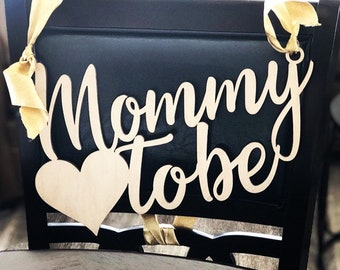 Mommy to be chair hanger - baby shower mom chair - mommy to be - baby shower decor - rustic baby shower decor - wooden baby shower