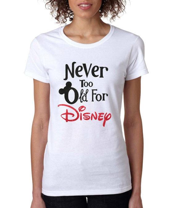 Nie Zu Alt Für Disney Disney Damen Shirt Disney Geschenk Etsy