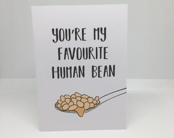 You're My Favourite Human Bean, Birthday Card, Valentines day Card, A6, Funny, Humour, Illustration