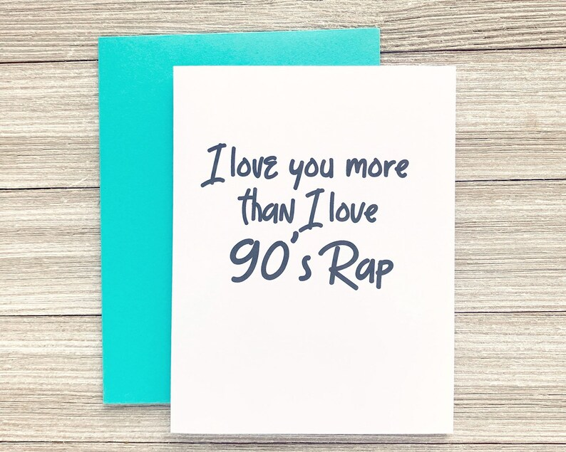 Nineties Greeting Card I Love You More Than 90's Rap image 0