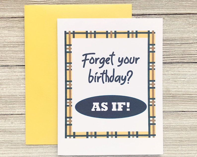 Nineties Greeting Card Forget Your Birthday As If Birthday image 0