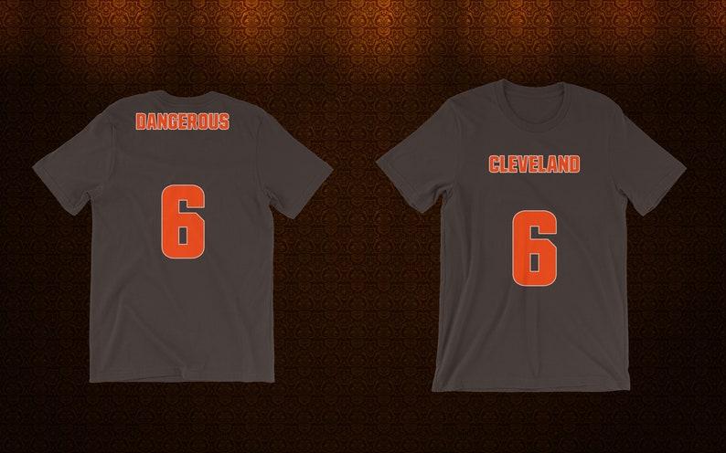 80325e95b Baker Mayfield Dangerous Jersey t shirt Browns NFL