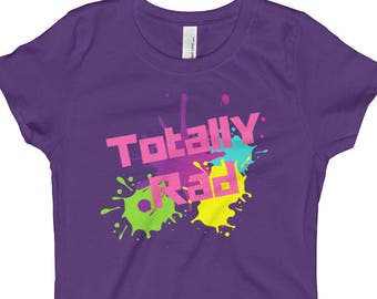 Totally Rad, 1980s, nostalgia, Gen X, MTV, Stranger Things,1984, music videos, Fact of Life, Family Ties, Back to the Future Girl's T shirt