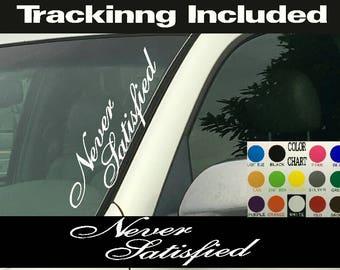 NEVER SATISFIED Vertical Windshield Vinyl Decal Sticker Truck Car Turbo Diesel