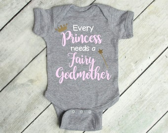 6272524c3 Every Princess Needs a Fairy Godmother Baby onesie®