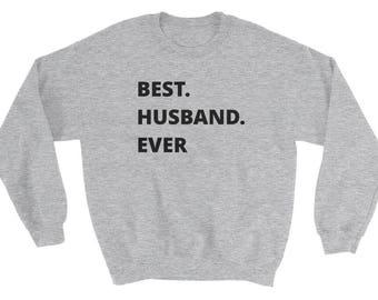 fb45b86d Best Husband Ever Sweatshirt, Christmas Gift for Husband, Funny Husband  Shirts, Husband Birthday Gift, Sweatshirt For Men, Anniversary Gifts