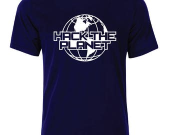 Hack The Planet T-Shirt - available in many sizes and colors