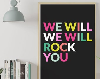 We Will Rock You - Fun sign, typographic print,