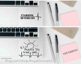 It's a Beautiful Day to Save Lives - Greys Anatomy Inspired Computer laptop Sticker Decal