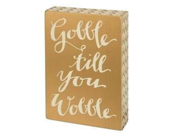 Gold Gobble Til You Wobble Thanksgiving Box Sign